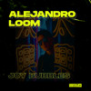 Alejandro Loom - Joy Bubbles  *****REMIX CONTEST