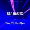 Bad Habits (Evan McGee Remix)