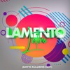 Lamento Latino (Dayvi Xclusive Edit)