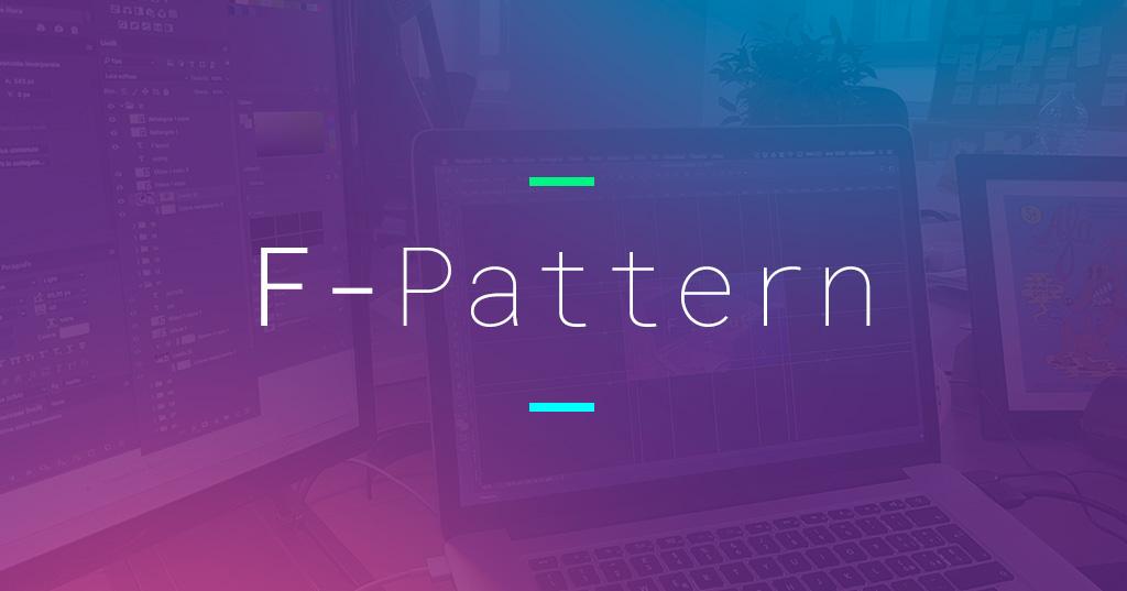 F-Pattern, disporre i contenuti per non perdere l'attenzione degli utenti