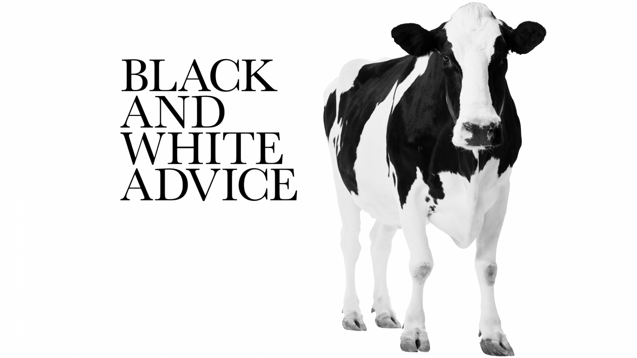 Black and white advice