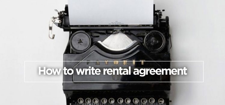 How You Write A Safe Rental Agreement Rental Guide