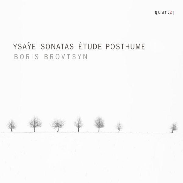 Eugène Ysaÿe Sonatas and Etude Posthume