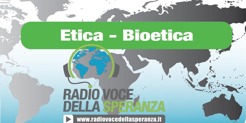 Etica - Bioetica
