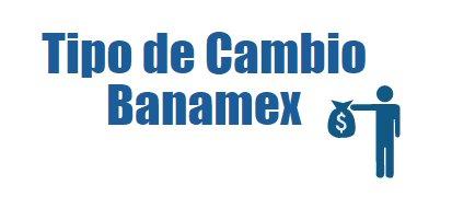 Tipo de cambio Banamex