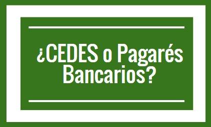 ¿Cuál es la diferencia entre los CEDES y pagarés bancarios?