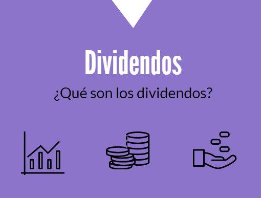 ¿Qué son los dividendos?