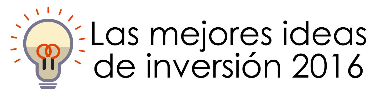 Las mejores ideas de inversión 2016