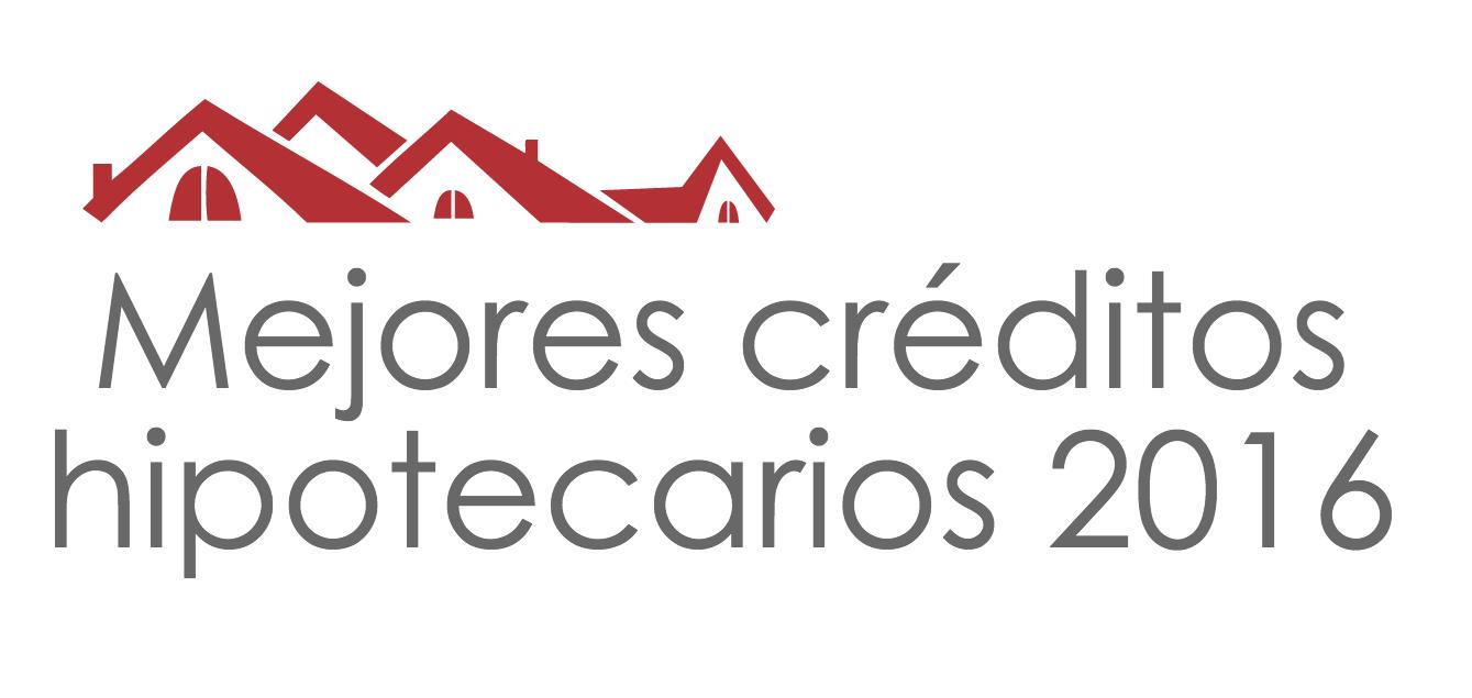 Mejores créditos hipotecarios 2016