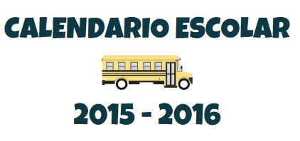 Inicio de clases: Calendario escolar 2015 - 2016