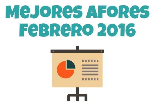 Mejores Afores Febrero 2016: PensionISSSTE y SURA