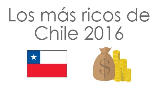 ¿Cuáles son los hombres y mujeres más ricos de Chile en 2016?