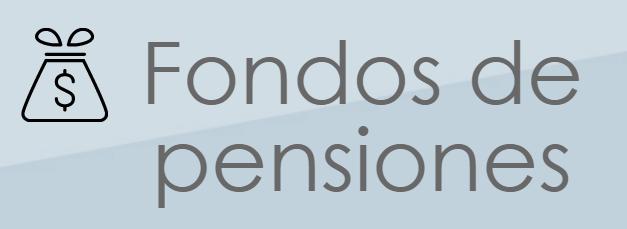 ¿Qué son los Fondos de Pensiones?