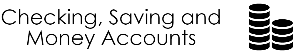 checking accounts, saving accounts, money accounts