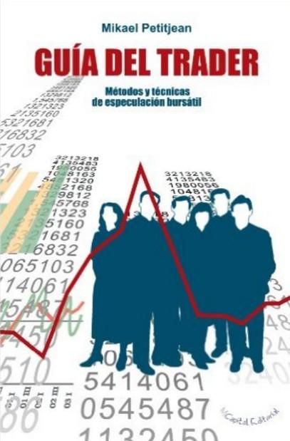 Guía del Trader: Métodos y técnicas de especulación bursátil