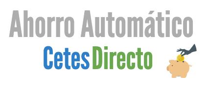Ahorro automático con CetesDirecto
