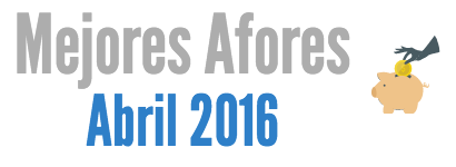 Mejores Afores Abril 2016: PensionISSSTE y SURA