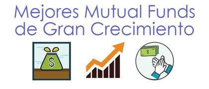 Mejores Mutual Funds de Gran Crecimiento