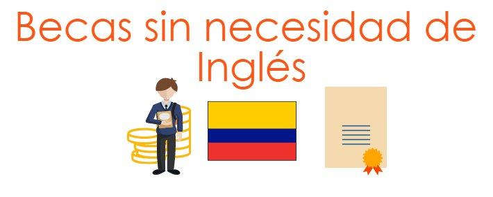 Becas para estudiar en el exterior postgrados sin necesidad de Inglés