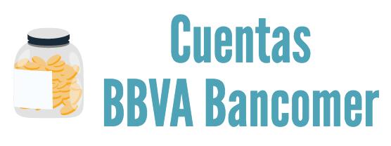 Cuentas BBVA Bancomer: cuentas con chequera y cuentas sin chequera