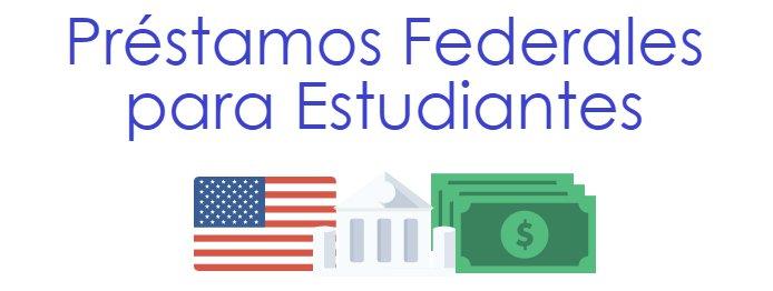 Préstamos Federales para Estudiantes: Tipos de Préstamos, Tasas y Requisitos
