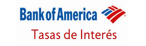 Bank of America: Tasas de interés