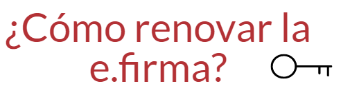 ¿Cómo renovar la firma electronica?