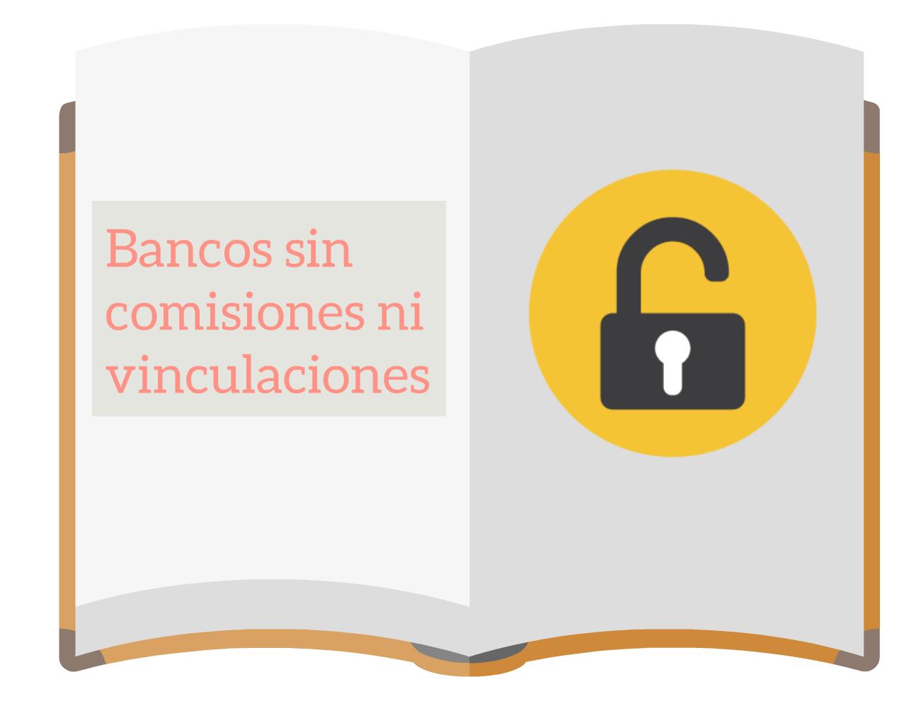 Bancos sin comisiones ni vinculaciones
