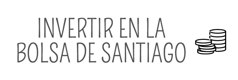 ¿Cómo invertir en la Bolsa de Santiago?