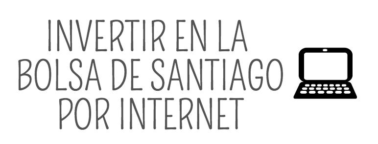 Invertir en la Bolsa de Santiago desde internet