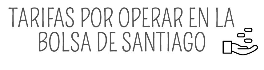 Tarifas por operar en la Bolsa de Santiago