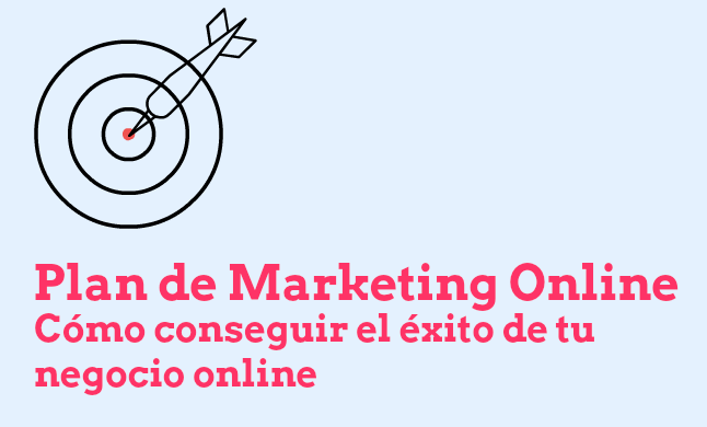 Plan de Marketing online: éxito negocio online