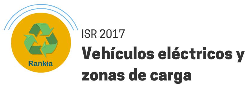 ISR 2017: Vehículos eléctricos y zonas de carga