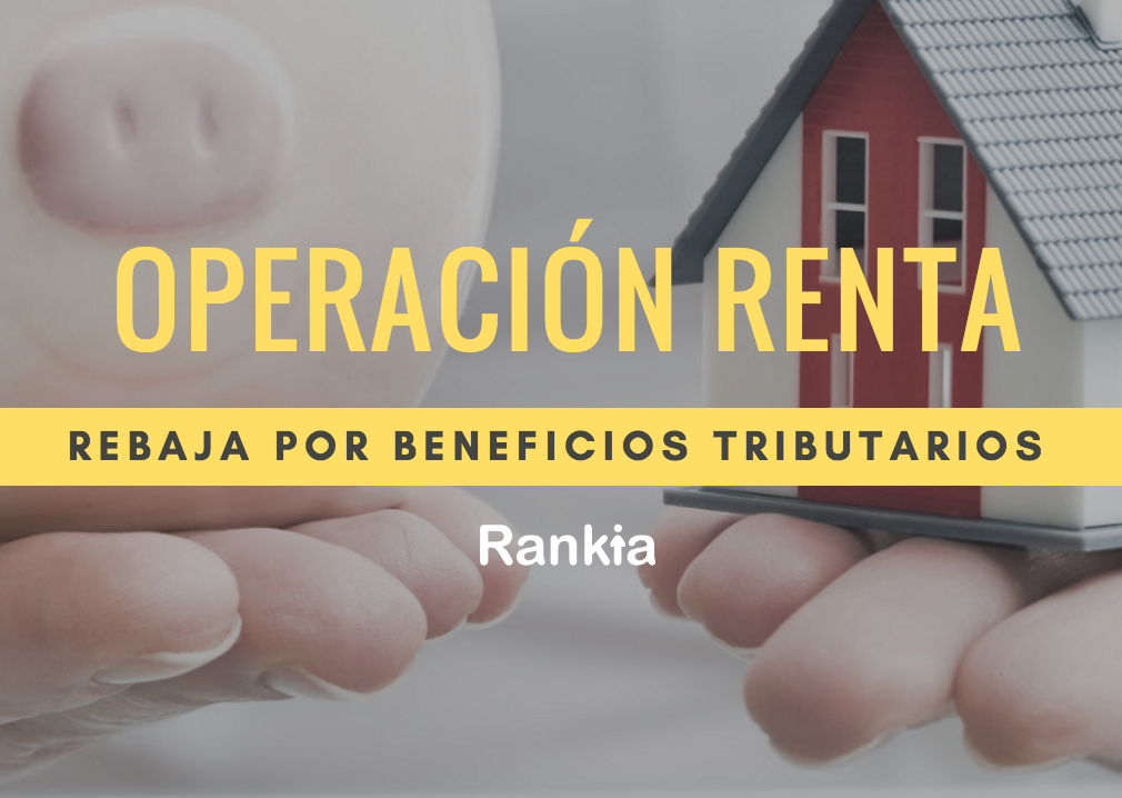 Operación renta: ¿Cómo obtener rebaja por beneficios tributarios?