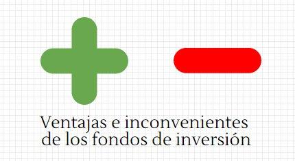 Ventajas e inconvenientes de los fondos de inversión