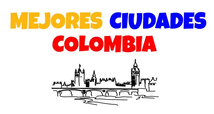 Mejores ciudades de Colombia para 2017