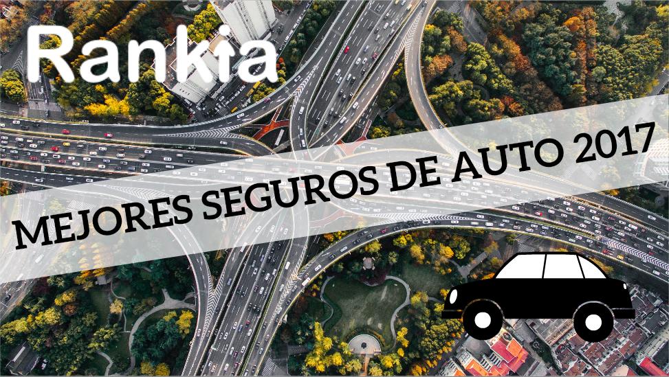 Comparativa: Mejores seguros de auto 2017