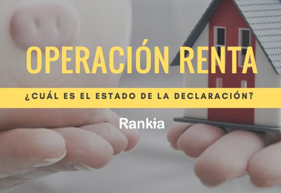 Operación Renta 2017: ¿Cuál es el estado de la declaración de impuestos?