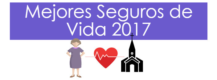 Mejores seguros de vida para 2017