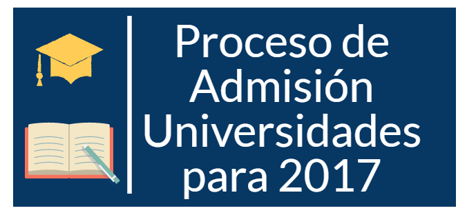 Proceso de admisión universidades para 2017