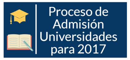 Proceso de admisi%c3%b3n universidades 2017 foro