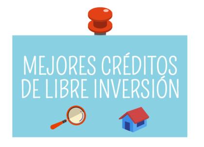 Mejores creditos libre inversion foro