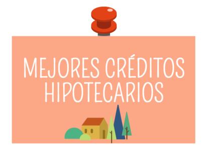 Mejores creditos hipotecarios foro