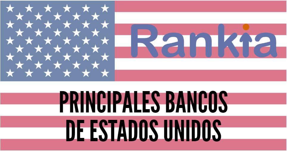 ¿Cuáles son los principales bancos de Estados Unidos?