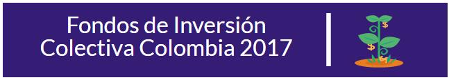 Mejores fondos de inversión Colombia 2017