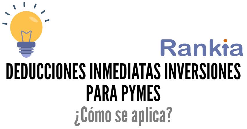 Deducciones inmediatas inversiones para Pymes: ¿cómo se aplica?