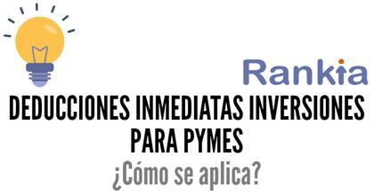 Deducciones inmediatas inversiones pymes como se aplica foro