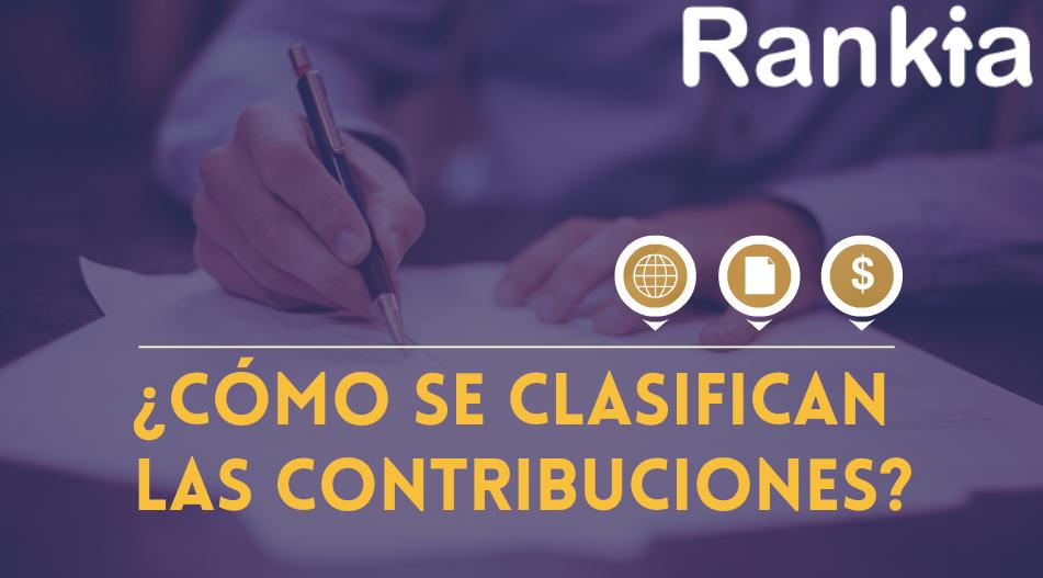 ¿Cómo se clasifican las contribuciones?: Impuestos, aportaciones, de mejora y derechos