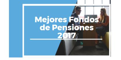 Mejores fondos de pensiones 2017 foro
