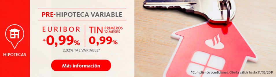 Hipoteca Santander Variable: Euribor +0,99%